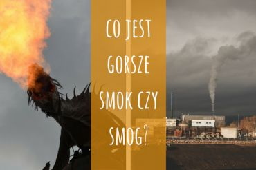 Co jest gorsze smog czy smok?