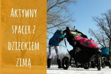 Czy można iść na spacer z dzieckiem zimą? Czy można trenować zimą na dworze?