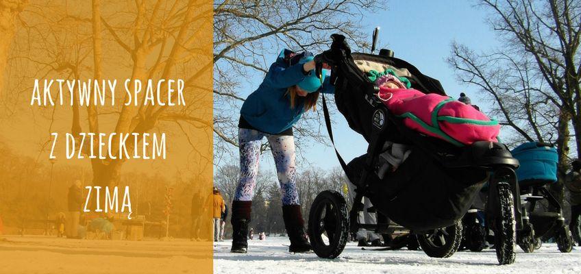 Zbieraj sie, aktywny spacer z dzieckiem zimą