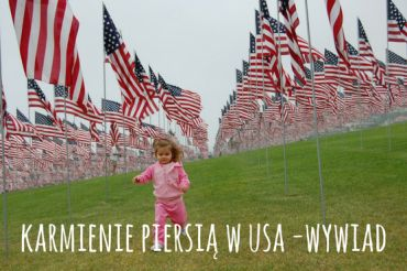 Karmienie piersią w Stanach – o to czy mój strach był uzasadniony zapytałam Polkę mieszkającą w Stanach?