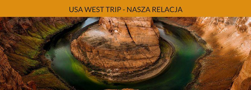 USA WEST TRIP - NASZA RELACJA