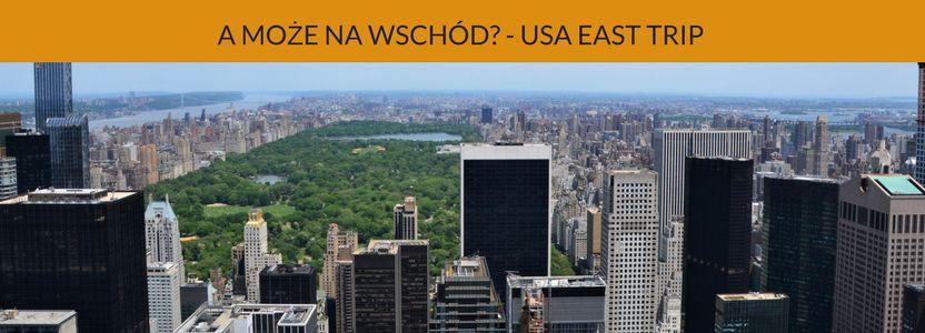 USA West Trip - Co zobaczyć nawschodnim wybrzeżu USA - Nowy Jork iCentral Park