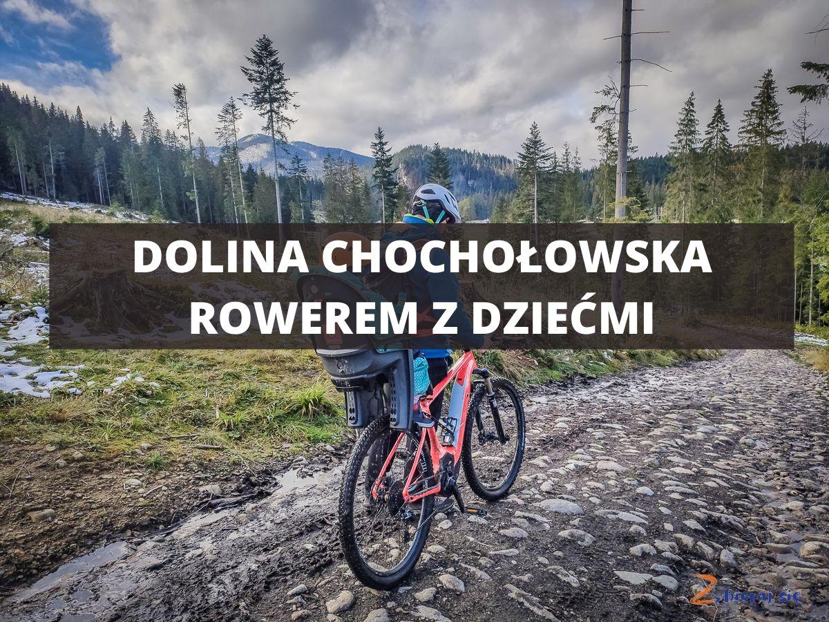 dolina chocholowska rowerem z dziecmi zbierajsie